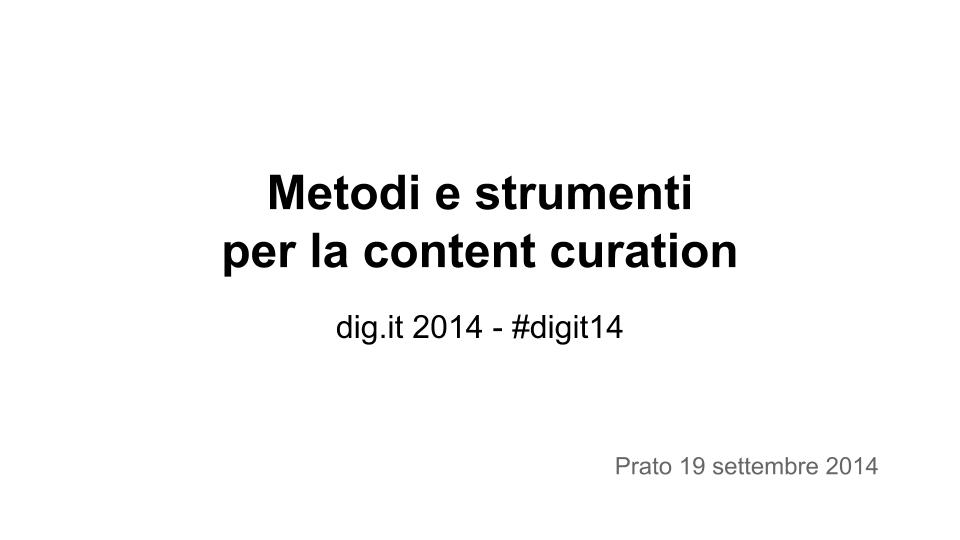 Content curation - dig.it 2014 - Prato 19.9.14